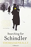 Searching For Schindler: The true story behind the Booker Prize winning novel 'Schindler's Ark'