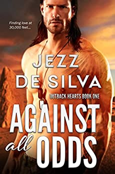 Against All Odds (Outback Hearts Book 1) by [Silva, Jezz de]
