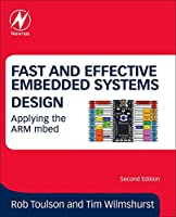 Fast and Effective Embedded Systems Design, Second Edition: Applying the ARM mbed