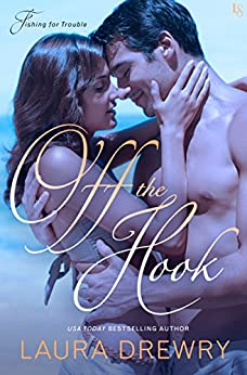Off the Hook (Fishing for Trouble Book 1) by [Drewry, Laura]