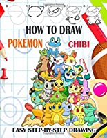 How To Draw POKEMON Chibi: Learn How To Draw and Coloring Book 2 in 1 for Kids