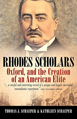 Download Rhodes Scholars, Oxford, and the Creation of an American Elite 1845457218