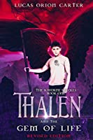 Thalen and the Gem of Life: Revised Edition (The Kayorne Scrolls)