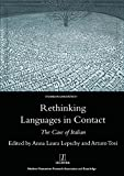 Rethinking Languages in Contact: The Case of Italian (Legenda Studies in Linguistics)