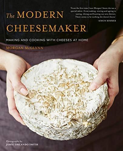 The Modern Cheesemaker: Making...