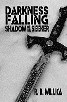 Darkness Falling:: Shadow of the Seeker (Book Two of the Darkness Falling Trilogy) by [Willica, R. R.]