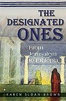 The Designated Ones: From Jerusalem to Ethiopia