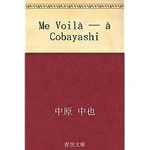 Me Voilà ―― à Cobayashi