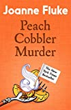 Peach Cobbler Murder (Hannah Swensen Mysteries, Book 7): Rivalry and murder in a deliciously cosy mystery (English Edition)