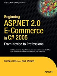 Beginning ASP.NET 2.0 E-Commerce in C# 2005: From Novice to Professional
