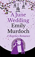 A June Wedding: A Regency Romance