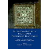 The Oxford History of Protestant Dissenting Traditions: The Twentieth Century - Themes and Variations in a Global Context