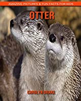 Otter: Amazing Pictures & Fun Facts for Kids