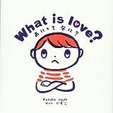 What is love?―あいってなに?