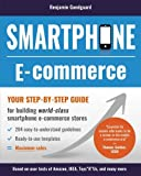 Smartphone E-commerce: Your step-by-step guide for building world-class smartphone e-commerce stores (Full-Color) [並行輸入品]