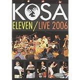 KOSA Eleven/Live 2006 DVD by John Amira