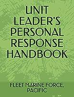 UNIT LEADER'S PERSONAL RESPONSE HANDBOOK