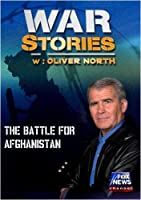 WAR STORIES: THE BATTLE FOR AFGHANISTAN