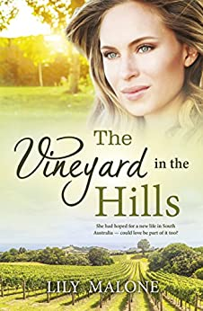 The Vineyard In The Hills by [Malone, Lily]