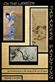 On the Laws of Japanese Painting: An Introduction to the study of the Art of Japan (Color Edition)
