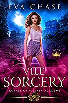 Royals of Villain Academy 2: Vile Sorcery by [Chase, Eva]