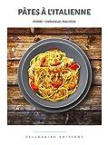 Pâtes à l'italienne (Collection Cuisine et Mets t. 3) (French Edition) 画像