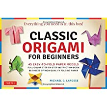 Classic Origami for Beginners: 45 Easy-To-Fold Paper Models