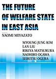 THE FUTURE OF WELFARE STATE IN EAST ASIA
