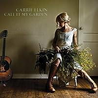 Call It My Garden by CARRIE ELKIN (2011-01-25)