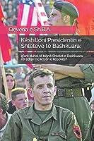 Këshilloni Presidentin e Shteteve të Bashkuara:: çfarë duhet të bëjnë Shtetet e Bashkuara në lidhje me krizën e Kosovës?