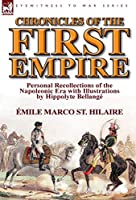 Chronicles of the First Empire: Personal Recollections of the Napoleonic Era with Illustrations by Hippolyte Bellange