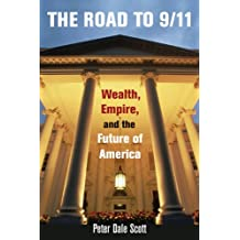 The Road to 9/11: Wealth, Empire, and the Future of America