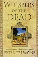 Whispers of the Dead (Sister Fidelma Mysteries (Paperback))