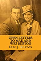 Open Letters to Mae and Wes Burton
