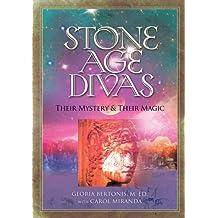 Stone Age Divas: Their Mystery and Their Magic