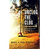 UNCLOG THE CLOG: My adventure to find me (English Edition)