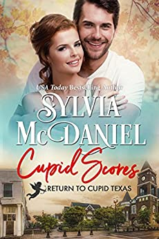 Cupid Scores: Western Small Town Contemporary Romance (Return to Cupid Texas Book 2) by [McDaniel, Sylvia]