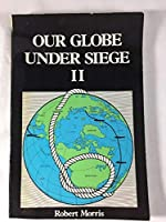 Our Globe Under Siege II