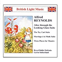 Reynolds, A.: Alice Through The Looking Glass Suite by Gavin Sutherland