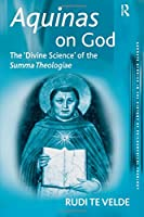 Aquinas on God (Ashgate Studies in the History of Philosophical Theology)