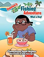 Emelee's Fishing Adventure: What a Day!