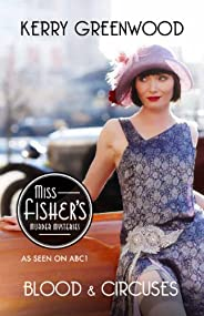 Blood and Circuses: Phryne Fisher's Murder Mysteri