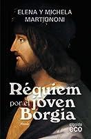 Requiem por el joven Borgia/ Regime of the Young Borges