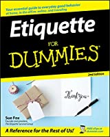 Etiquette for Dummies 2nd Edition (For Dummies Series)