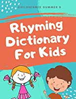 Rhyming Dictionary For Kids: Ryhming word games is a rhyming words book with sounds and fun rhyming thesaurus to practice reading sight words worksheets for kids, preschool, pre k, kindergarten, first grade.