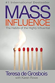 Mass Influence: The Habits of the Highly Influential by [de Grosbois, Teresa, Rowe, Karen]