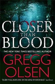 Closer than Blood by [Olsen, Gregg]