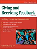 Giving and Receiving Feedback: Building Constructive Communication (A Fifty-Minute Series Book)