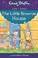 The Little Brownie House (Enid Blyton: Star Reads Series 8)