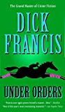 Under Orders (A Dick Francis Novel)